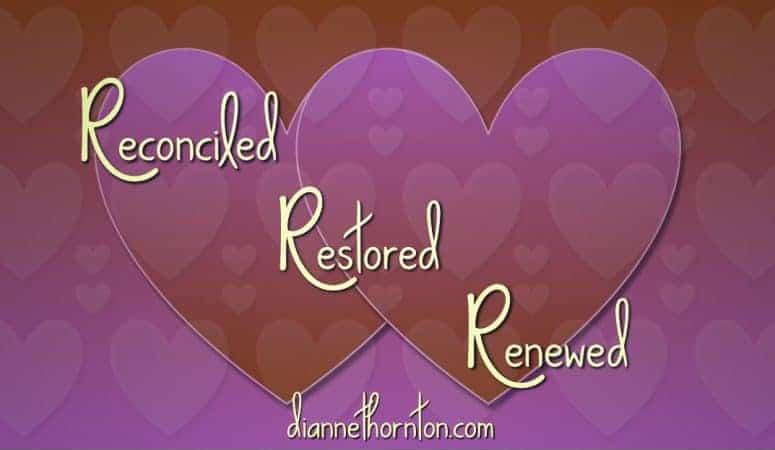 Reconciled, Restored, & Renewed