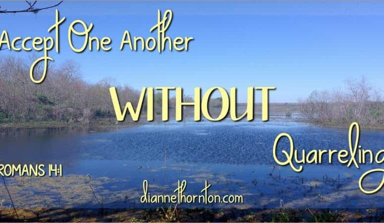 Accept One Another WITHOUT Quarreling