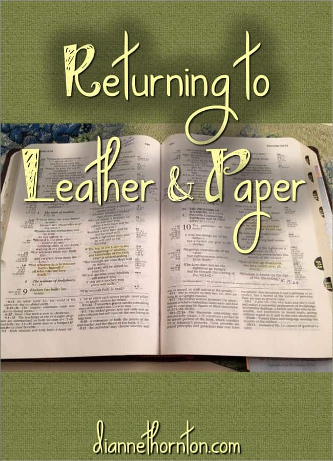 The electronic Bible on my tablet has been my go-to resource. But social media is a distraction. I'm returning to leather and paper for my daily quiet time.