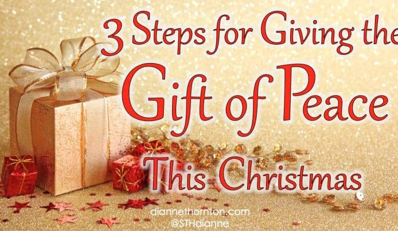 3 Steps for Giving the Gift of Peace