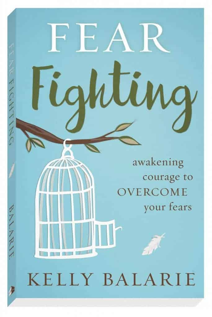 Do you struggle with fear? Are you a fear dweller? You can be a Fear Fighter! Check out Kelly Balarie's new book FEAR FIGHTING! #fearfightingbook