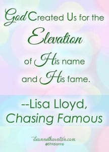 What were you born to do? Chasing Famous, by Lisa Lloyd, shows you how to joyfully step into the role God designed just for you.