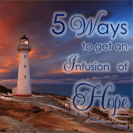 5 Ways to Get an Infusion of Hope