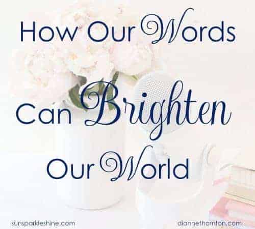 How Our Words Can Brighten Our World